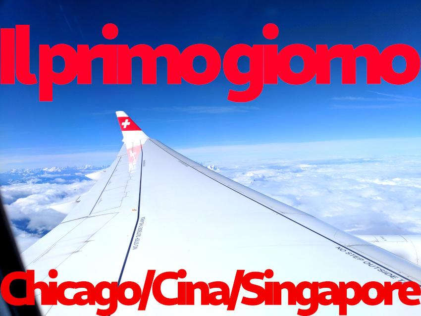 Il primo giorno parte 3: Chicago, Cina e Singapore